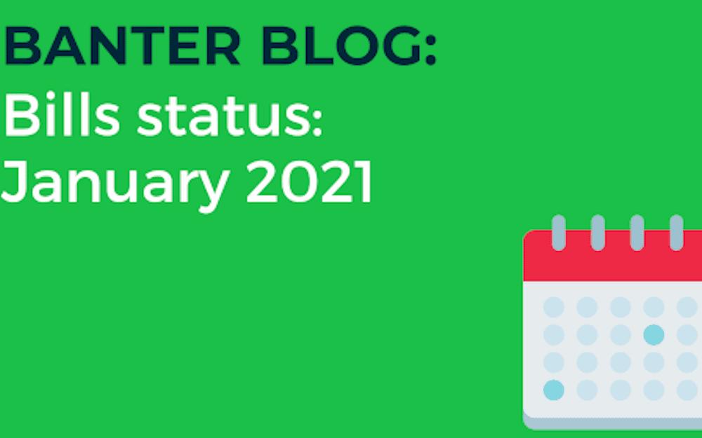 Bills status – January 2021